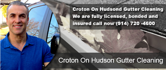 Croton on Hudson NY Gutter Cleaning